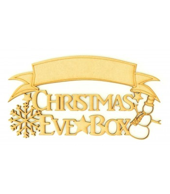Laser cut 'Christmas Eve Box' Quote Sign with Snowflake and Snowman - Blank Banner To Add Vinyl