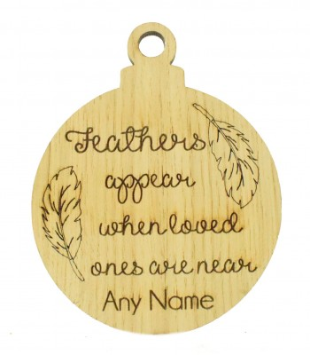 Laser Cut Personalised Oak Veneer Engraved Christmas Decoration - 'Feathers appear when loved ones are near' Bauble