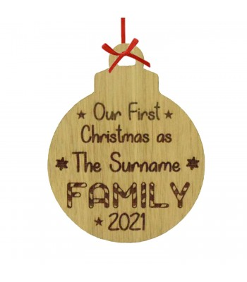 Laser Cut Personalised Oak Veneer Engraved Christmas Decoration - 'Our First Christmas as The... Family' Bauble