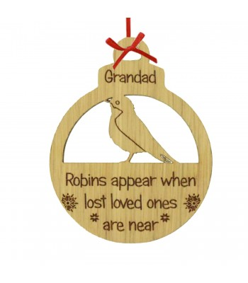 Laser Cut Personalised Oak Veneer Engraved Christmas Decoration - 'Robins appear when lost loved ones are near' Bauble
