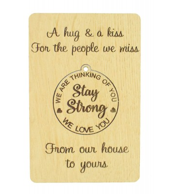 Laser Cut Oak Veneer 'A hug & a kiss for the people we miss. From our house to yours' Card with Pop Out 'Stay Safe' Keyring